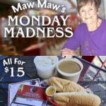 Maw Maw's Monday Madness